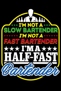 bar humor - half fast bartender