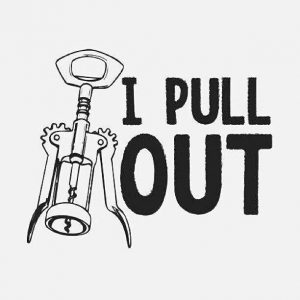 bar humour - i pull out