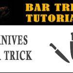 3 Knives Bar Trick Video Tutorial
