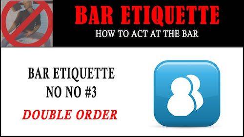 bar etiquette - double order