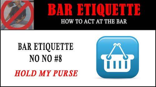 bar etiquette - hold my purse