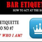 Bar Etiquette NO NOs #7: Do You Know Who I Am