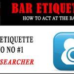 Bar Etiquette NO NOs #1: The Searcher