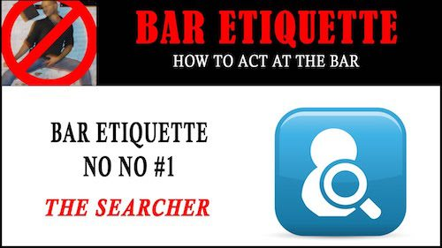 bar etiquette - the searcher