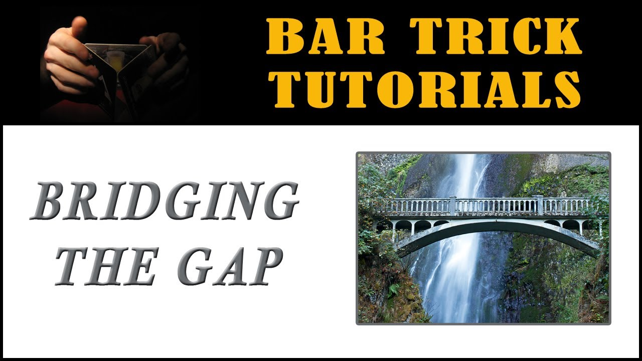 bridging the gap bar trick