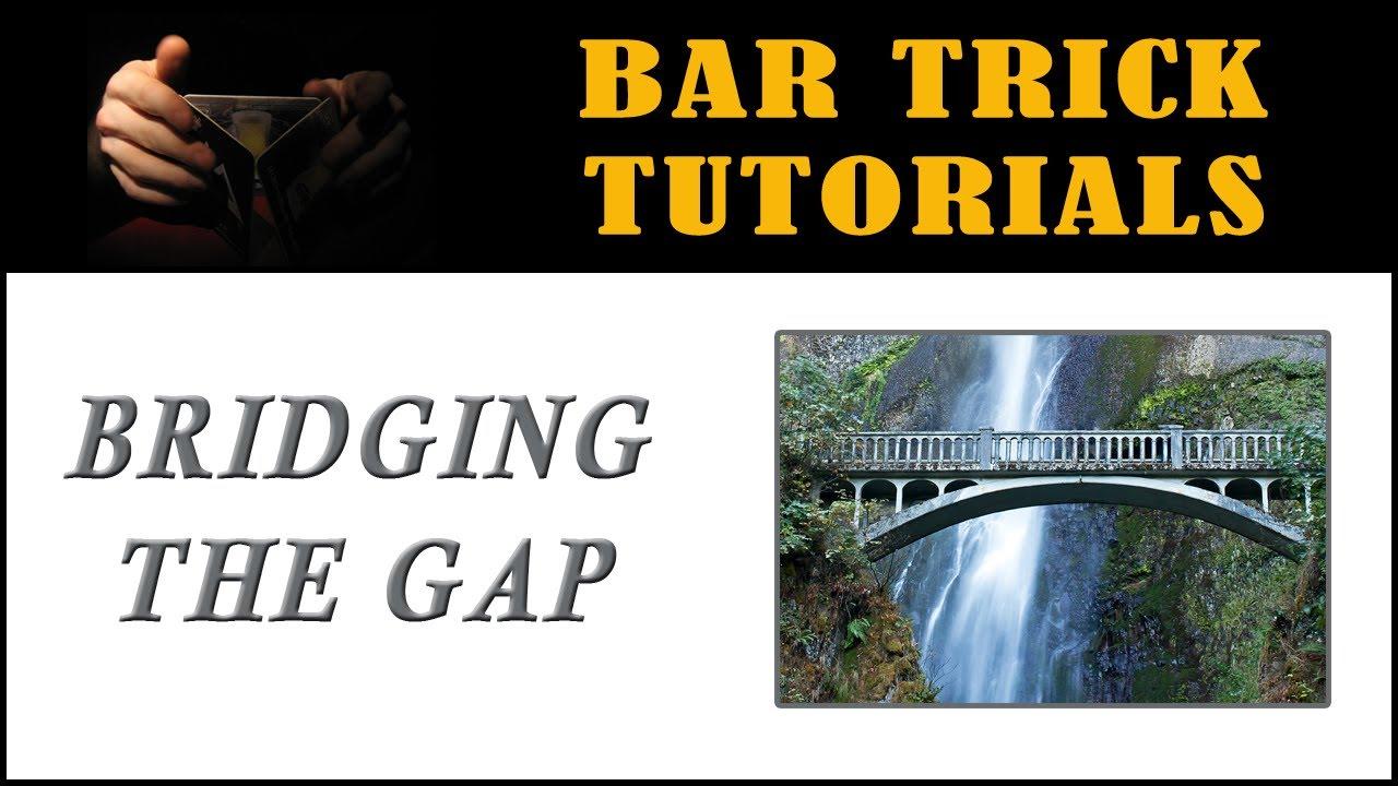 bridging the gap bar trick