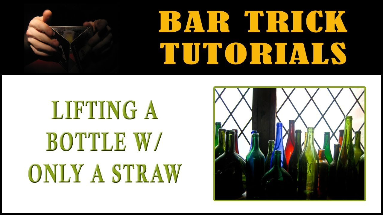 lift bottle with straw bar trick