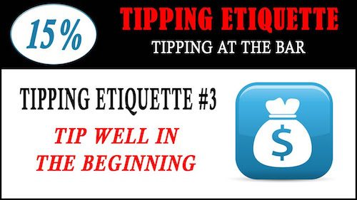 tipping etiquette - tip well in beginning