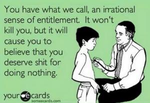 irrational sense of entitlement